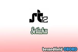 Lirik dan Chord(Kunci Gitar) ST12 ~ Setiaku
