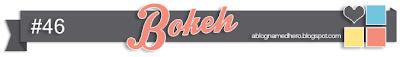 http://ablognamedhero.blogspot.de/2014/06/challenge-46-bokeh.html