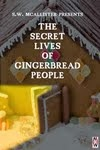 The Secret Lives of Gingerbread People