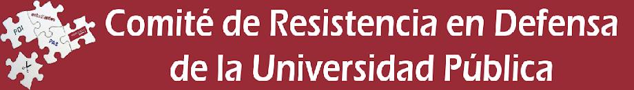 Comité de Resistencia en Defensa de la Universidad Pública