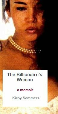 The Billionaire's Woman: A Memoir, by Kirby Sommers