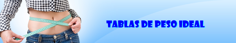 TABLAS DE PESO IDEAL