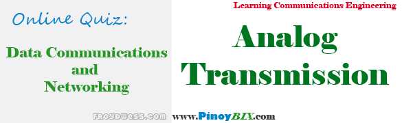 Practice Quiz in Analog Transmission