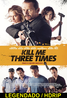 Assistir Kill Me Three Times Online