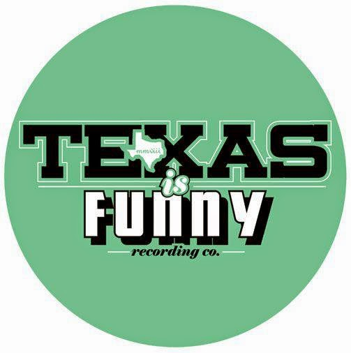 TEXAS IS FUNNY RECORDS