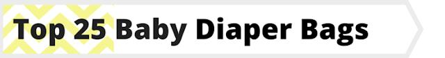 Top 25 Baby Diaper Bags