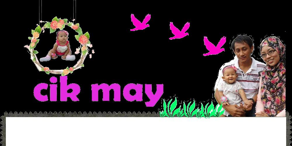 ..Cik May..