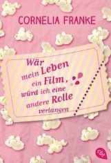 READING: Wäre mein Leben ein Film, würd ich eine andere Rolle verlangen von Cornelia Franke
