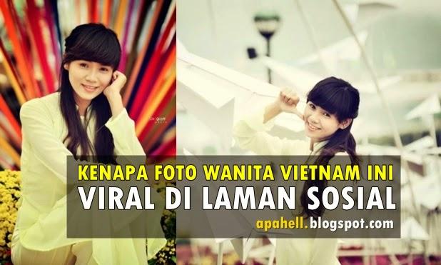 Kenapa Foto Wanita Vietnam ini Menjadi Viral Di Laman Sosial (8 Gambar)