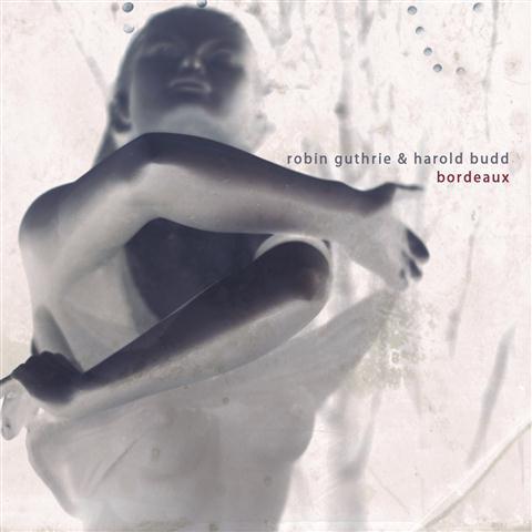 Robin Guthrie & Harold budd Bordeaux -2011 Guthrie-budd-bordeaux-300dpi-packshot-Small