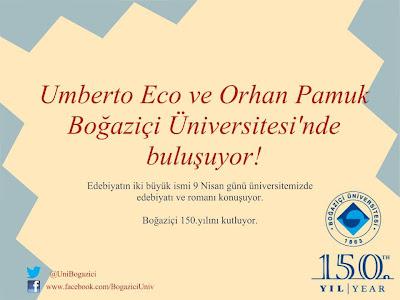 Orhan Pamuk ve Umberto Eco Boğaziçi Üniversitesi'nde söyleşi yapıyor.