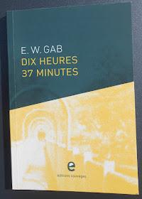 """Dix heures 37 minutes"" par E.W. Gab"