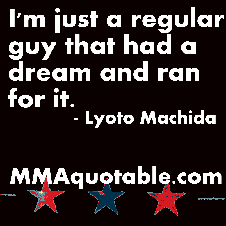 motivational quotes with pictures many mma ufc lyoto