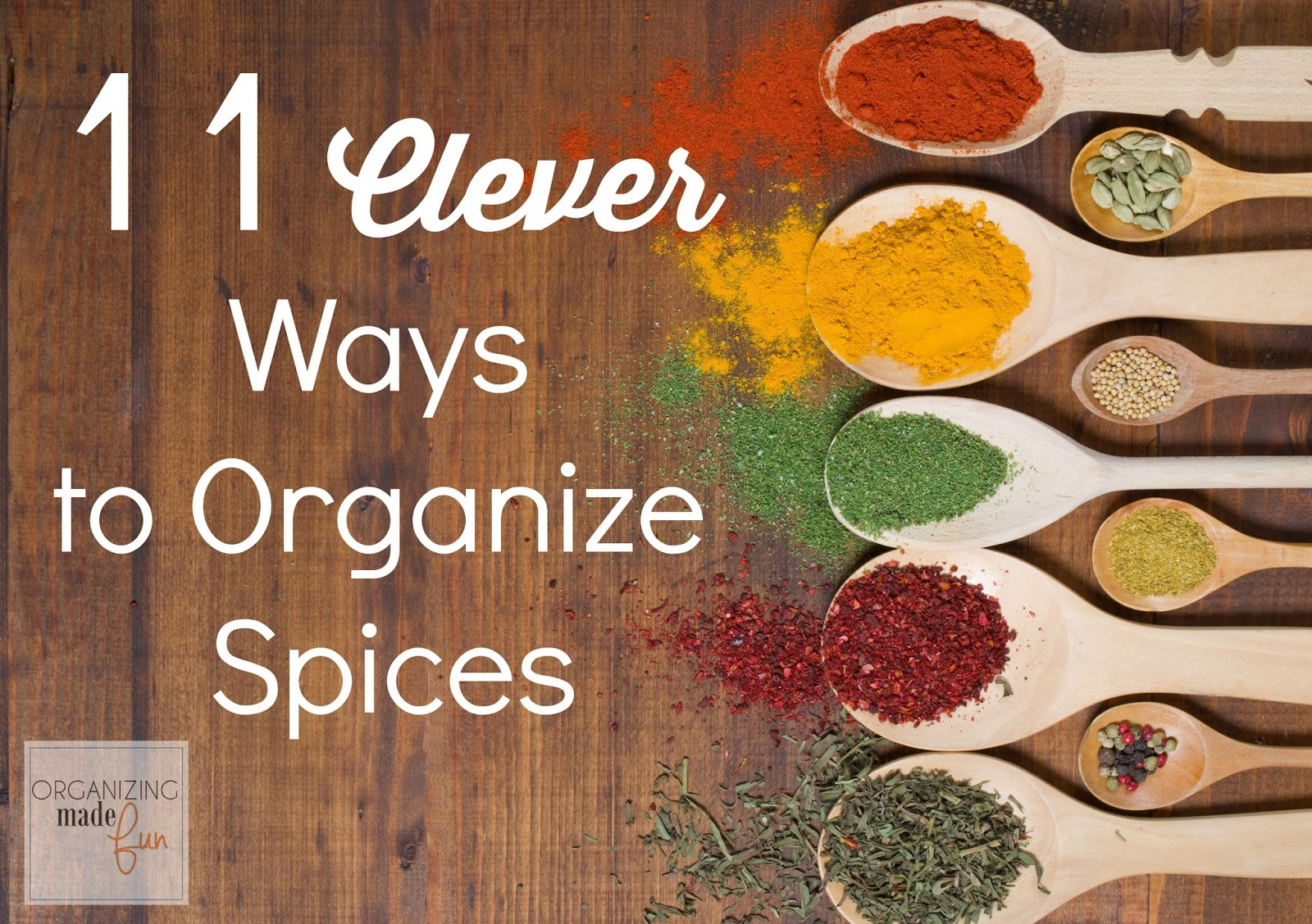 11 Clever Ways To Organize Spices Organizing Made Fun 11 Clever Ways To Organize Spices
