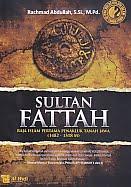 AJIBAYUSTORE  Judul Buku : Sultan Fattah - Raja Islam Pertama Penakluk Tanah Jawa (1482 - 1518 M) Pengarang : Rachmad Abdullah, S.Si., M.Pd. Penerbit : Al Wafi