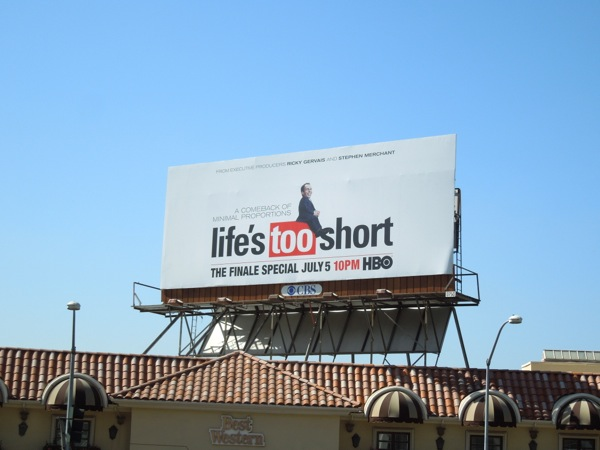 Life's Too Short finale special billboard