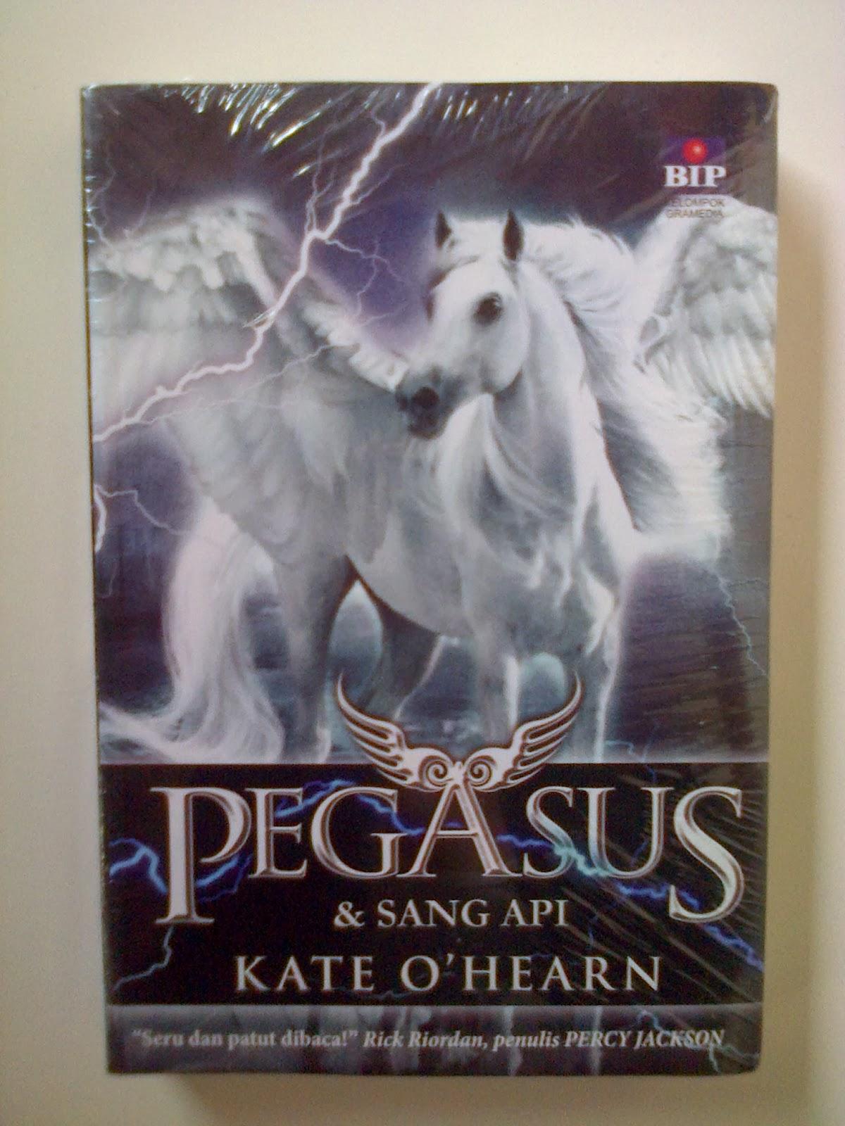 Jual Novel: Pegasus dan Sang Api (Kate O'Hearn)