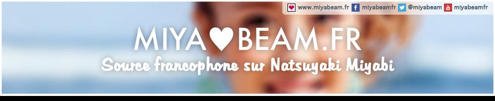 MiyaBeam.fr - Source francophone sur NATSUYAKI Miyabi