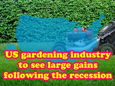 US gardening industry to see large gains following the recession