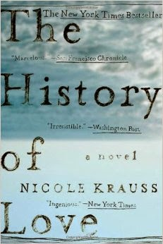 http://www.amazon.com/History-Love-Nicole-Krauss/dp/0393328627/ref=sr_1_1?s=books&ie=UTF8&qid=1420044750&sr=1-1&keywords=the+history+of+love
