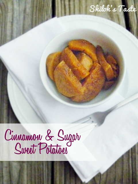 Cinnamon and Sugar Sweet Potatoes | www.shilohstaste.com #easy #sidedish #autumn #sweetpotato