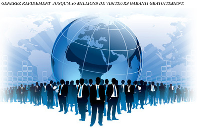 10 MILLIONS VISITEURS GRATIS -  Your Free Viral Marketing Network - MLM
