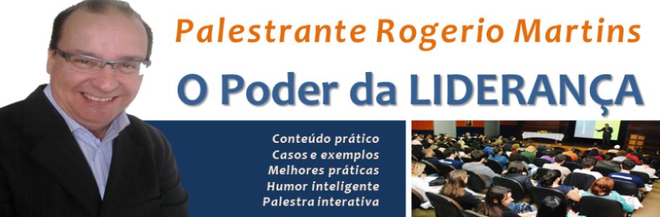 Palestrante Motivacional Rogerio Martins | Liderança, Motivação e Produtividade