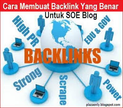 Cara Membuat Backlink Yang Benar Untuk SOE Blog