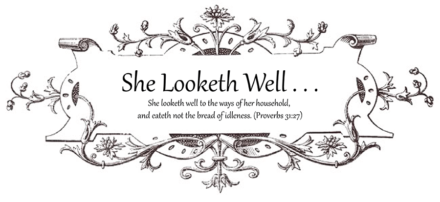 She Looketh Well . . .
