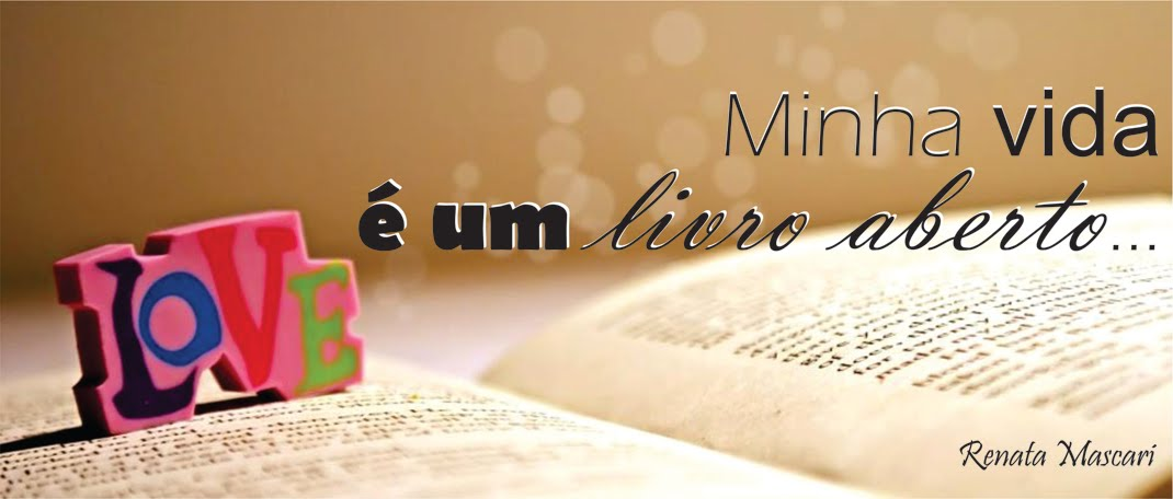 MINHA VIDA É UM LIVRO ABERTO...