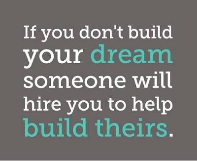 si tu no construyes tus sueños alguien te contratará para construir los suyos