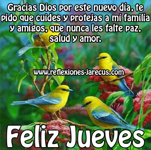 Feliz jueves, gracias Dios por este nuevo día