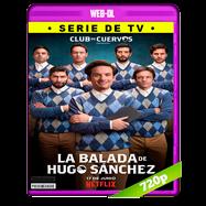 Club de Cuervos: La Balada de Hugo Sánchez Temporada 1 Completa WEB-DL 720p Audio Latino