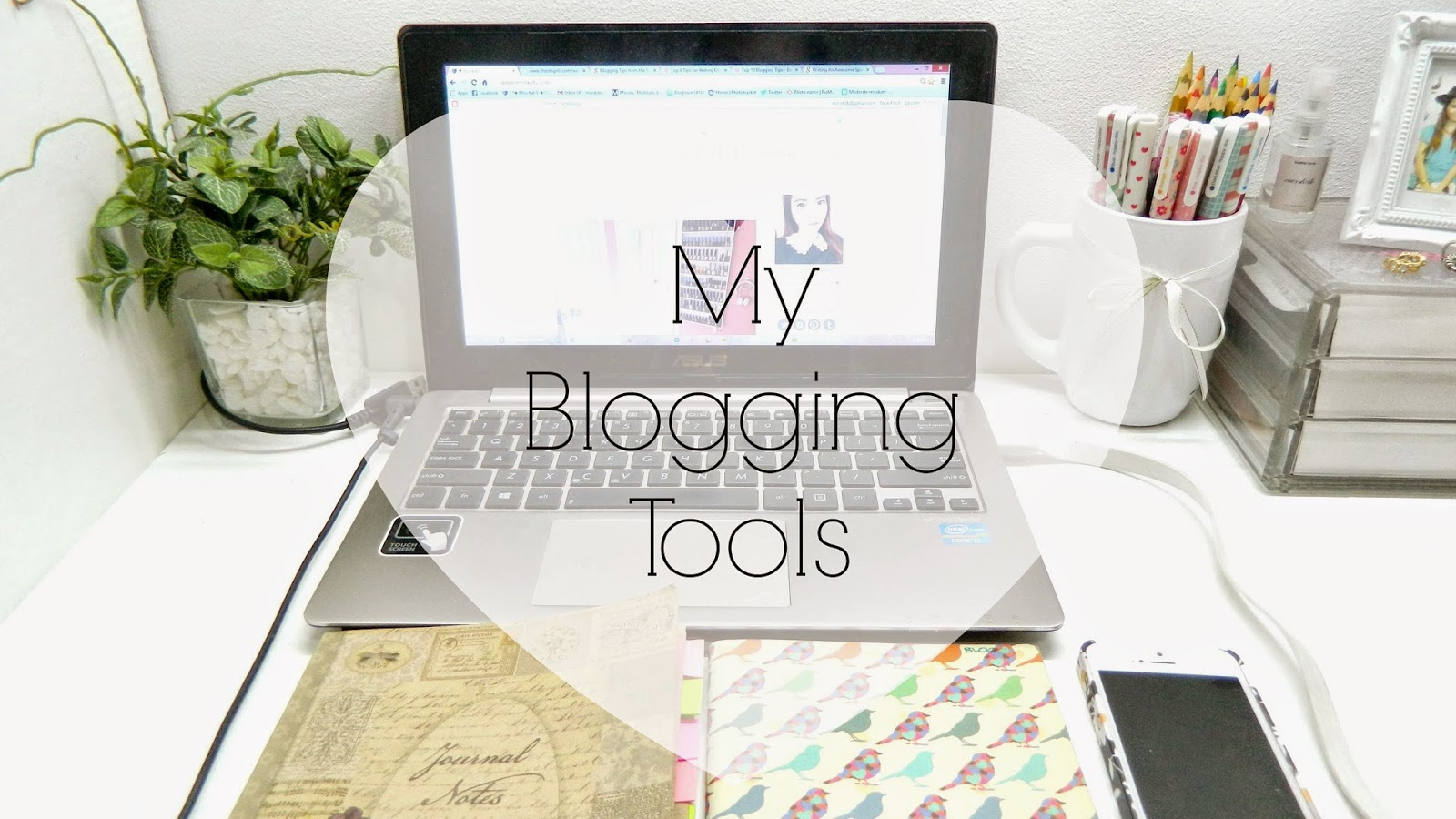 my blogging tools blogger gadgets review tips ideas guide laptop asus vivobook nikon coolpix l120 iphone 5s papemelroti notebook pens