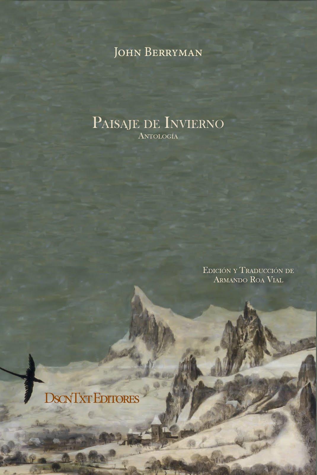 Paisaje de invierno, de John Berryman. Edición de Armando Roa Vial
