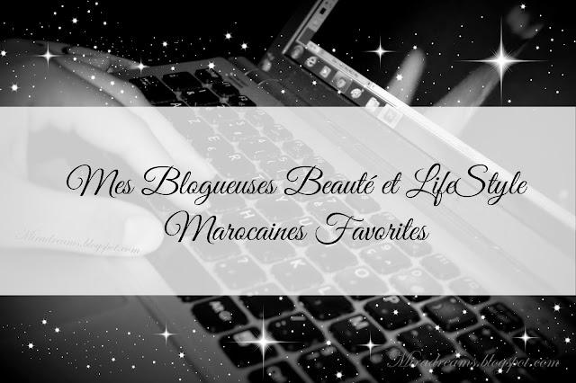 Mes blogs beauté et lifestyle marocains favoris