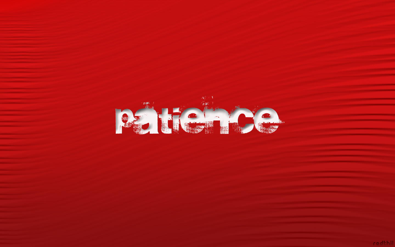 http://3.bp.blogspot.com/-kl0W6Rvs5bQ/UISkYqwuaRI/AAAAAAAAAbg/ktsr3F7Vg-c/s1600/red_wallpaper_patience.jpg