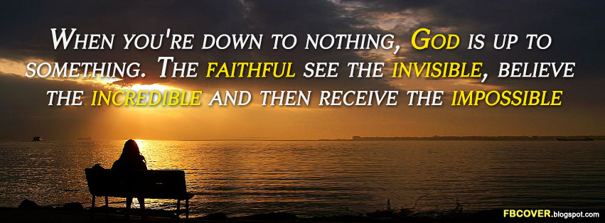 When You Are Down To Nothing God Is Up To Something Quotes