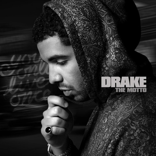 2 Drake – The Motto (2013)