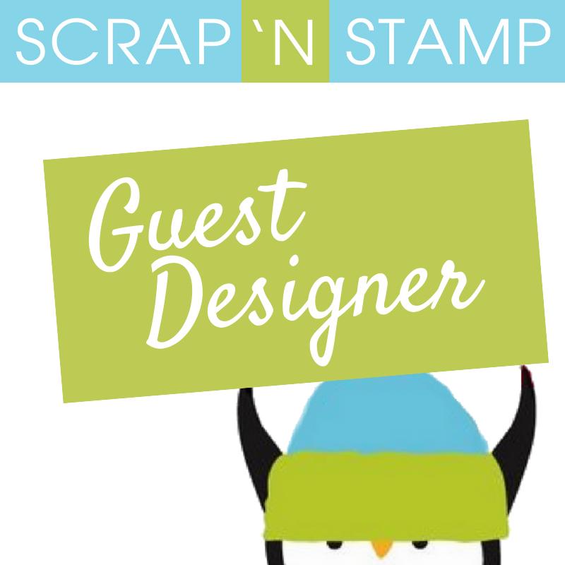 Scrap N' Stamp Guest Designer