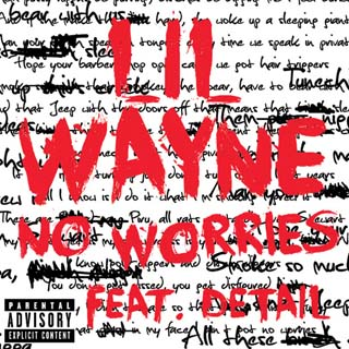 Lil Wayne – No Worries Lyrics | Letras | Lirik | Tekst | Text | Testo | Paroles - Source: musicjuzz.blogspot.com