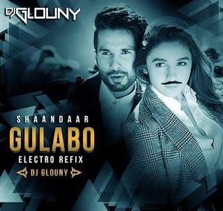 Gulaabo- Shaandaar-Electro-Refix-Dj-Glouny