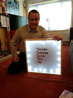 A light box and until Daddy decides what he would like it to say I Rick Rolled him.