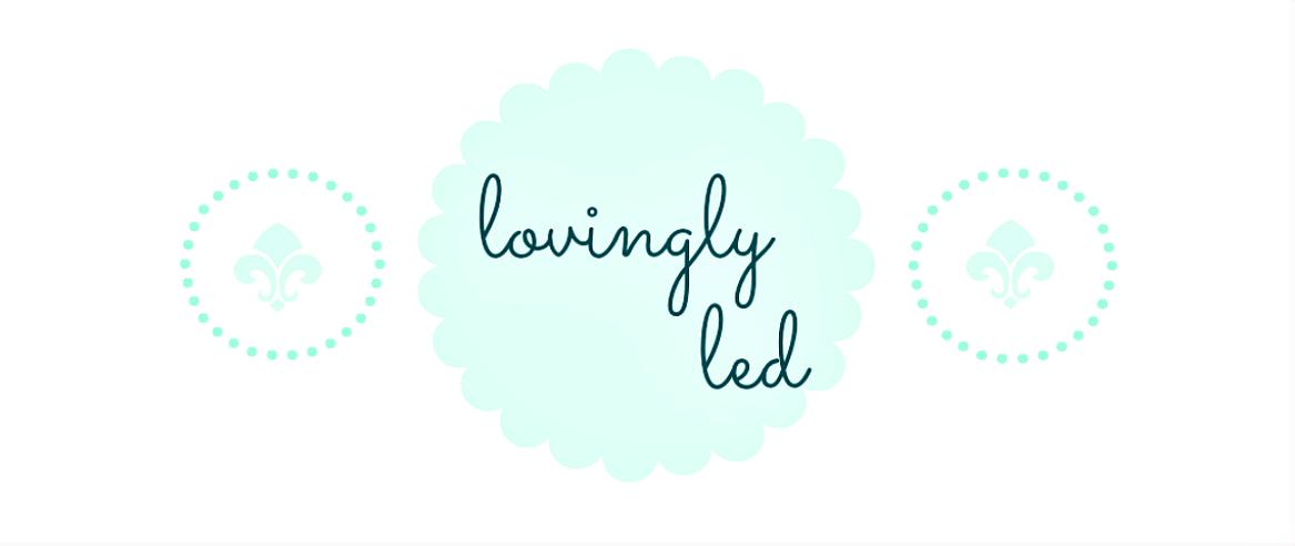 lovingly led...
