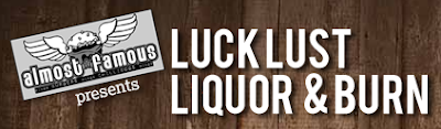 Luck, Lust Liquor and Burn