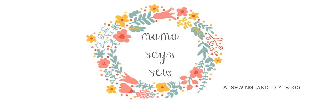 mama says sew