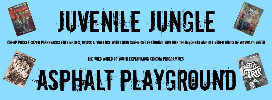 The Juvenile Jungle & Asphalt Playground