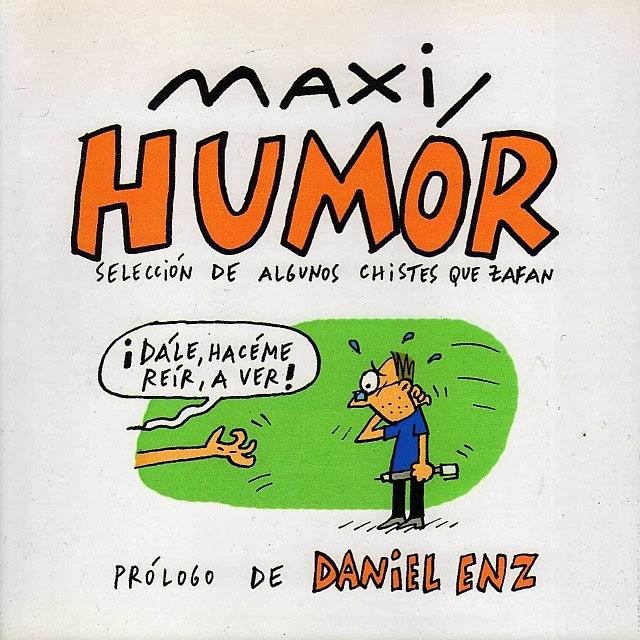 """""""Maxi Humor"""", el libro. Ed. Fundación la hendija, 2011."""