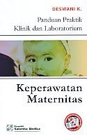 AJIBAYUSTORE  Judul Buku : Panduan Praktik Klinik dan Laboratorium – Keperawatan Maternitas Pengarang : Deswani K Penerbit : Salemba Medika