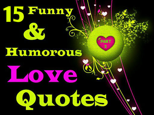 Funny And Humorous Love Quotes, tapandaola111, greg dallas